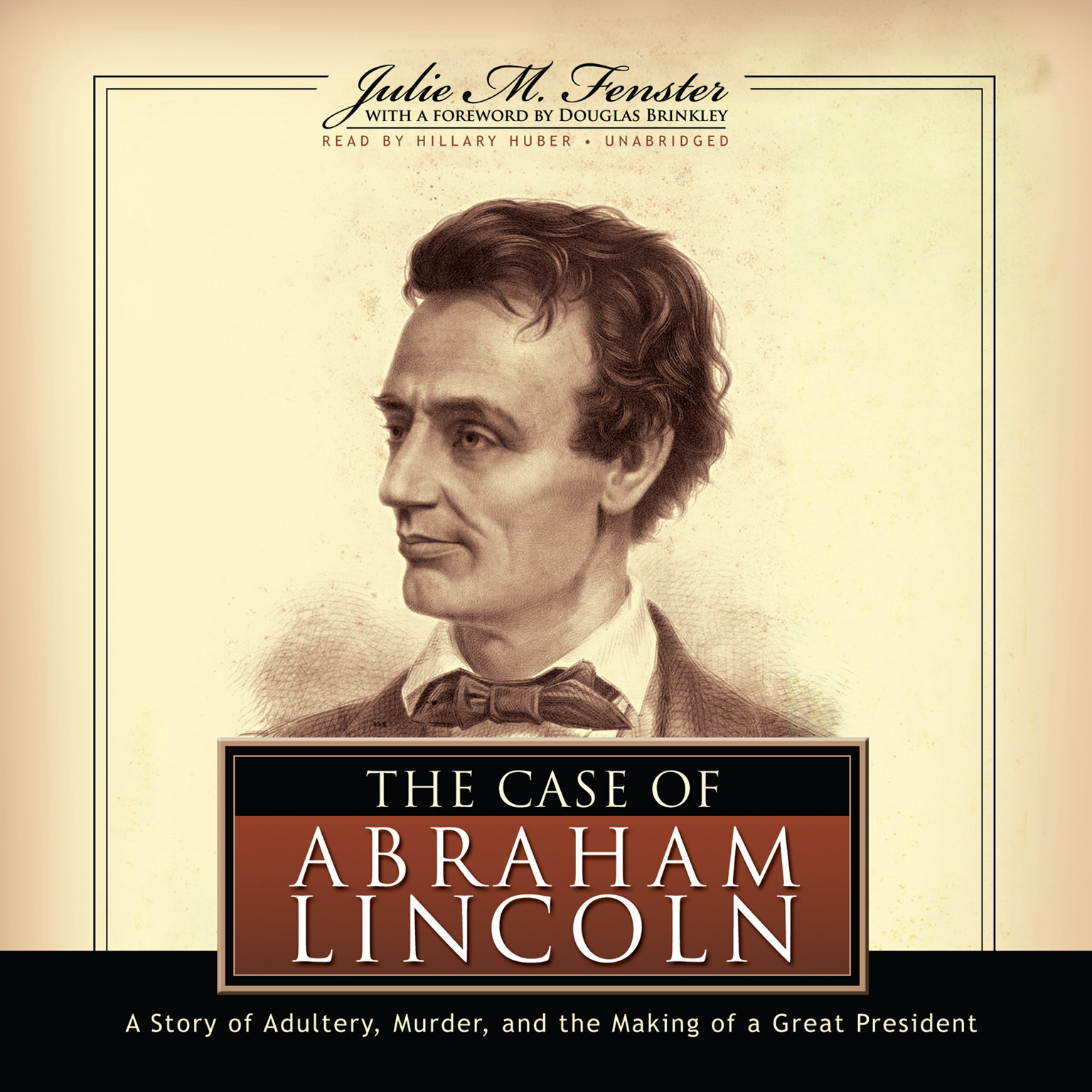 Printable The Case of Abraham Lincoln: A Story of Adultery, Murder, and the Making of a Great President Audiobook Cover Art