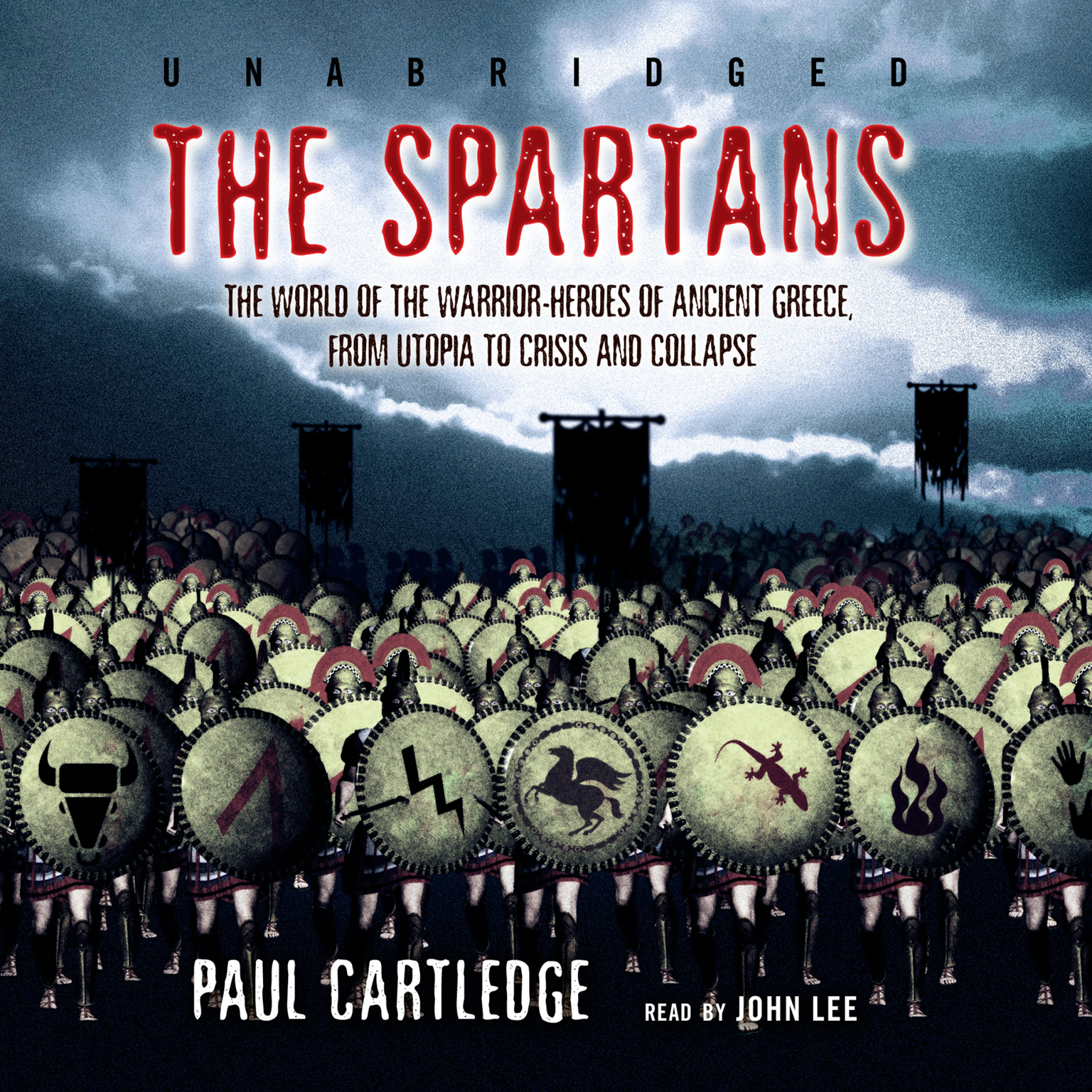 Printable The Spartans: The World of the Warrior-Heroes of Ancient Greece, from Utopia to Crisis and Collapse Audiobook Cover Art