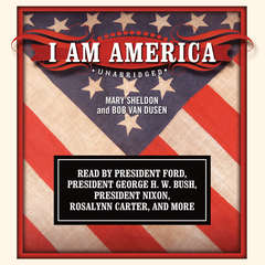 I Am America Audiobook, by Mary Sheldon, Bob Van Dusen