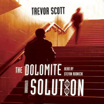 The Dolomite Solution Audiobook, by Trevor Scott