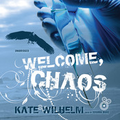 Welcome, Chaos Audiobook, by Kate Wilhelm