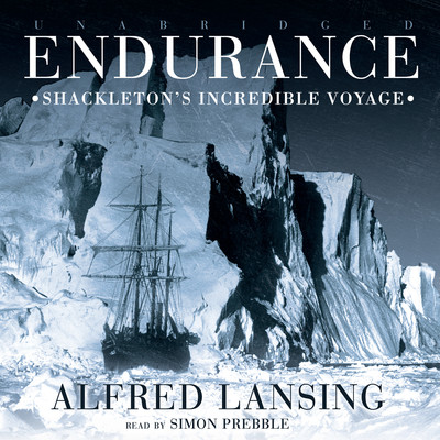 Endurance: Shackletons Incredible Voyage Audiobook, by Alfred Lansing