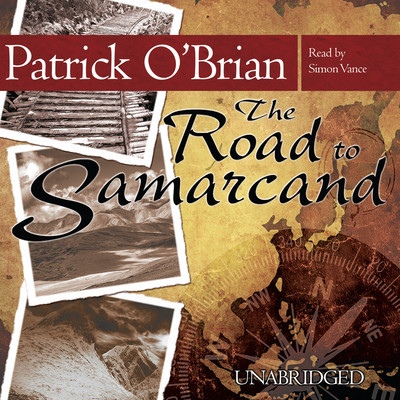 The Road to Samarcand: An Adventure Audiobook, by Patrick O'Brian