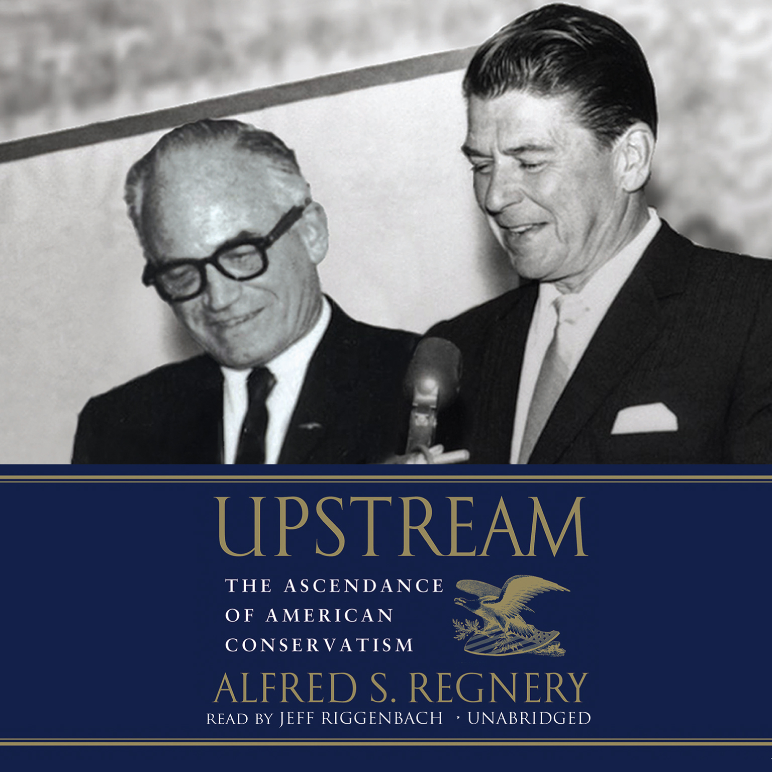 Printable Upstream: The Ascendance of American Conservatism Audiobook Cover Art