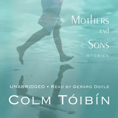 Mothers and Sons Audiobook, by Colm Tóibín