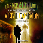A Civil Campaign: A Comedy of Biology and Manners, by Lois McMaster Bujold