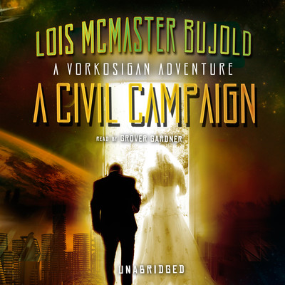 A Civil Campaign: A Comedy of Biology and Manners Audiobook, by