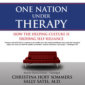 One Nation Under Therapy: How the Helping Culture Is Eroding Self-Reliance Audiobook, by Christina Hoff Sommers