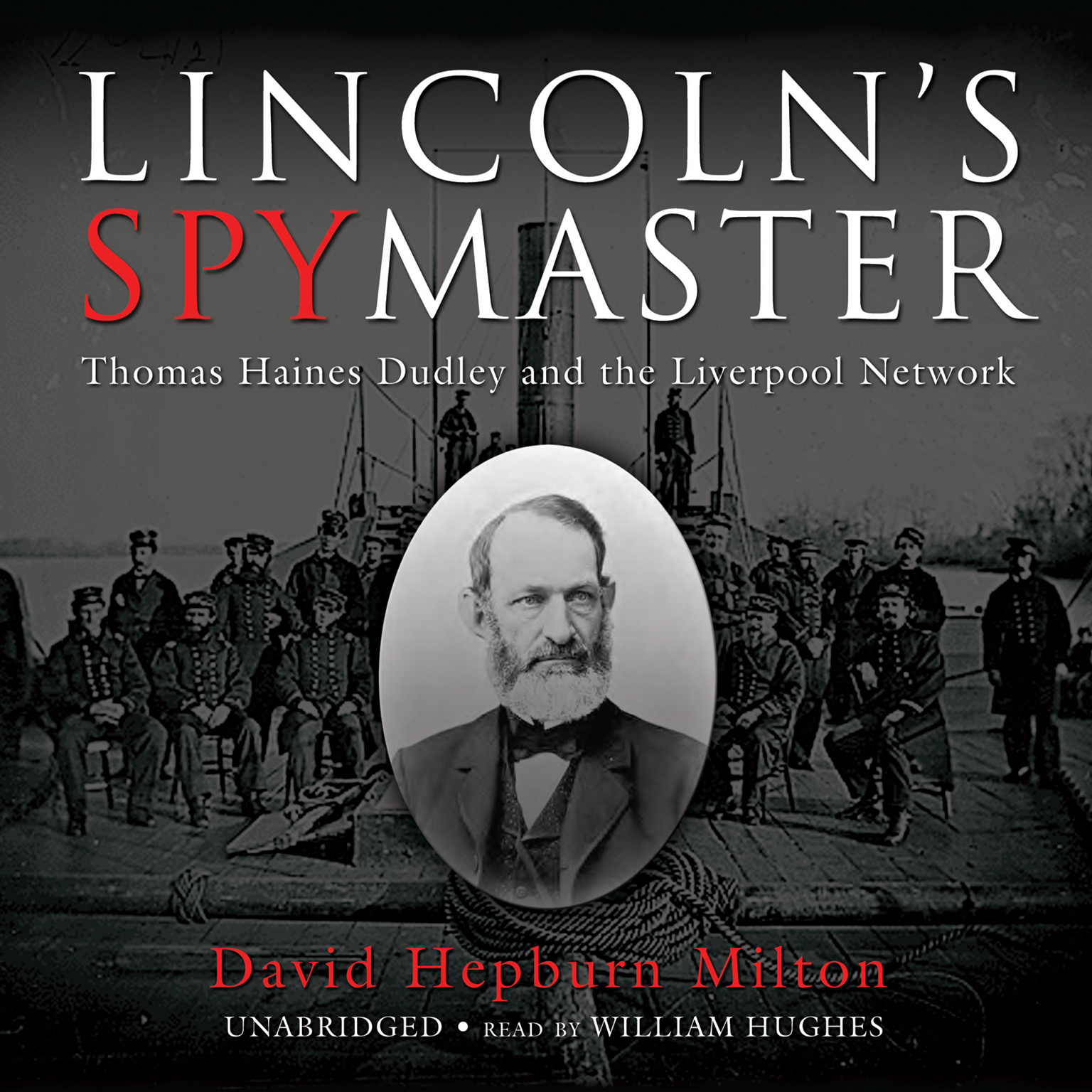 Printable Lincoln's Spymaster: Thomas Haines Dudley and the Liverpool Network Audiobook Cover Art