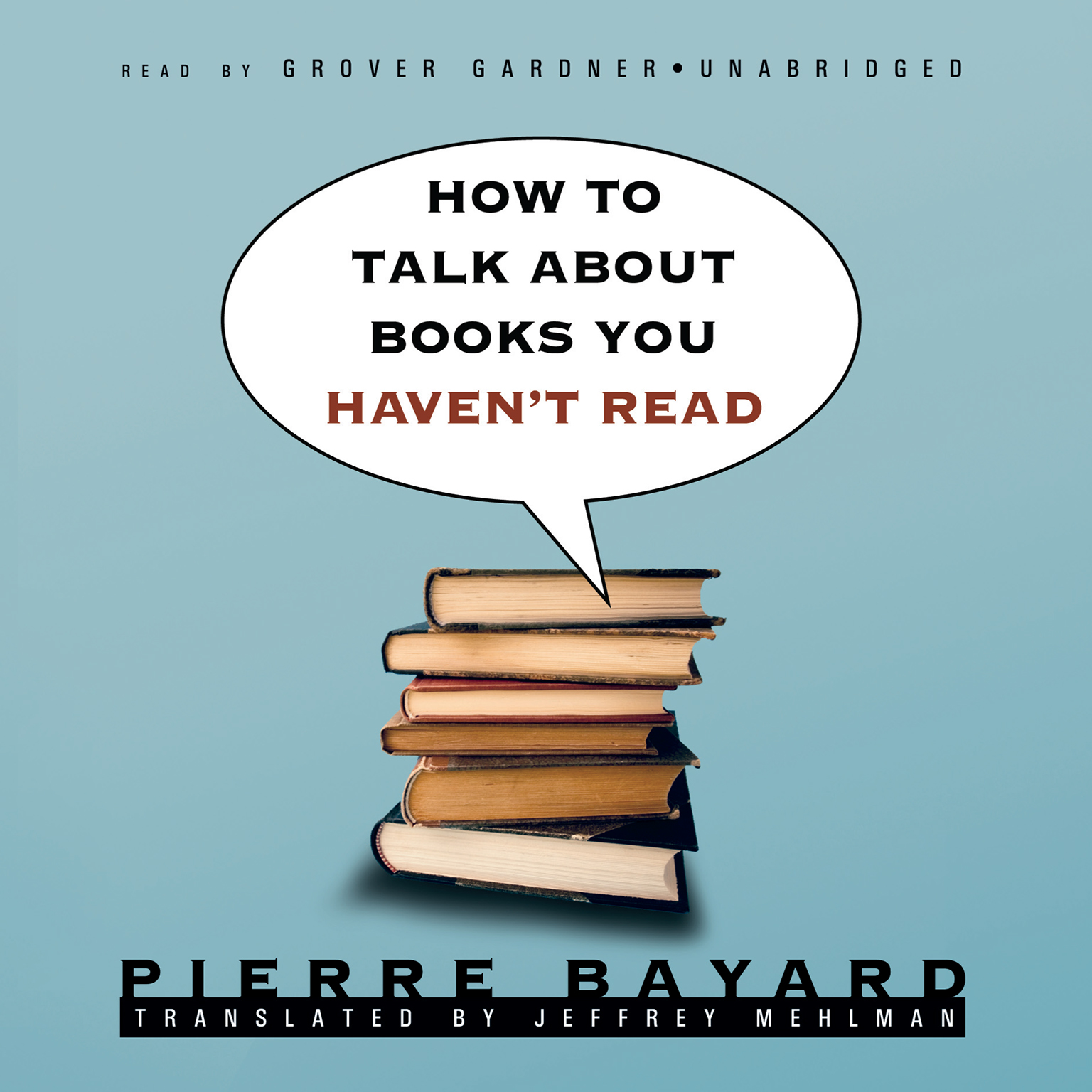 Printable How to Talk about Books You Haven't Read Audiobook Cover Art