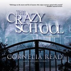 The Crazy School: A Madeline Dare Mystery Audiobook, by Cornelia Read