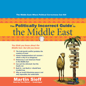 The Politically Incorrect Guide to the Middle East Audiobook, by Martin Sieff
