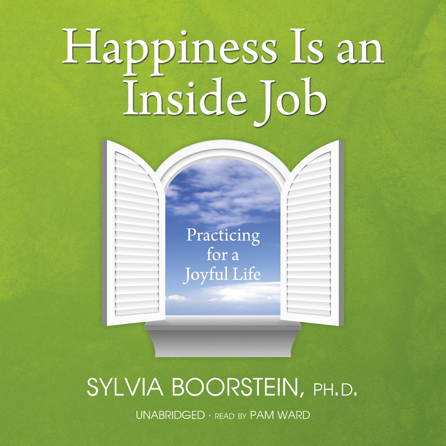 Printable Happiness Is an Inside Job: Practicing for a Joyful Life Audiobook Cover Art