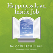 Happiness Is an Inside Job: Practicing for a Joyful Life, by Sylvia Boorstein