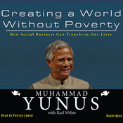 Creating a World without Poverty: How Social Business Can Transform Our Lives Audiobook, by Muhammad Yunus