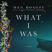 What I Was, by Meg Rosoff
