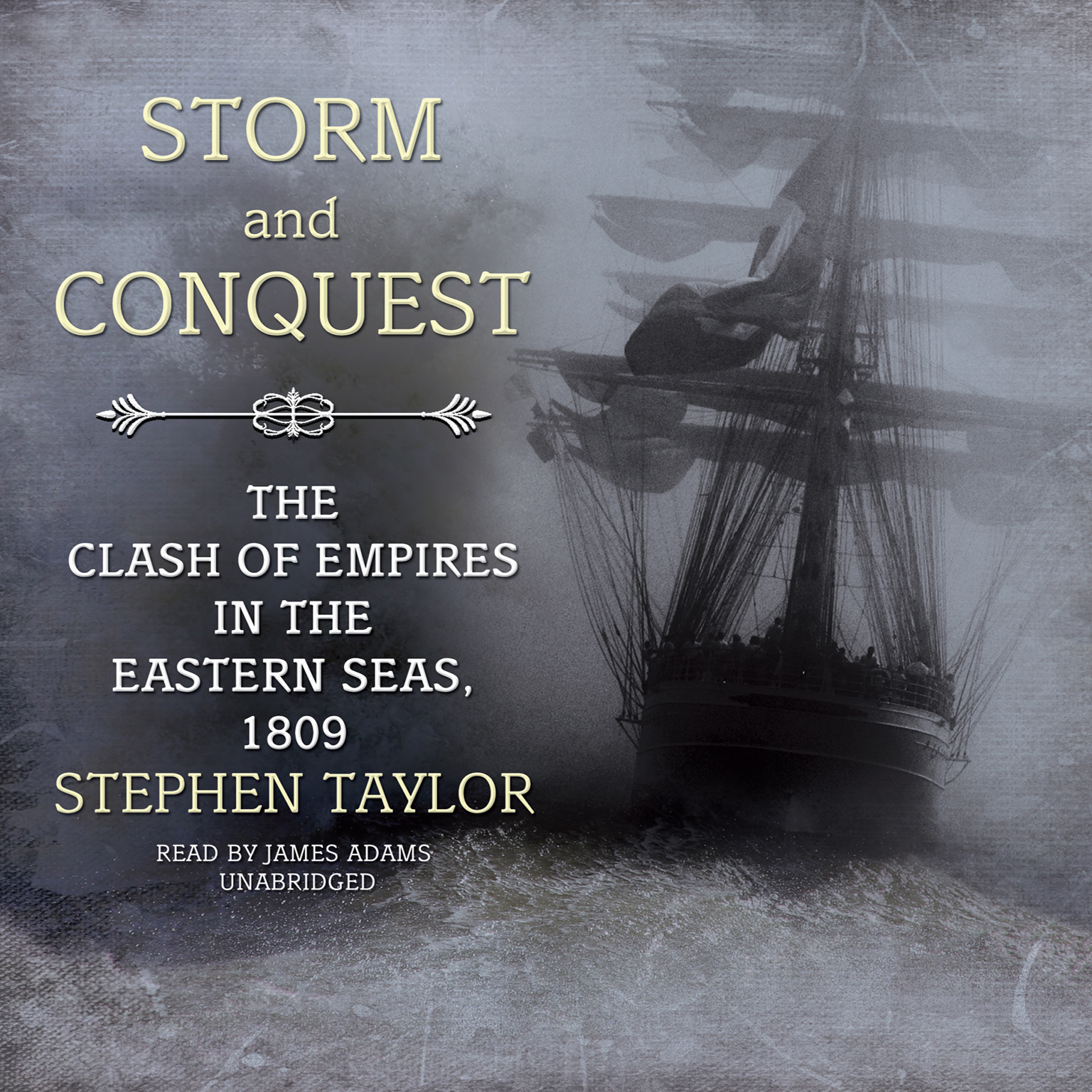 Printable Storm and Conquest: The Clash of Empires in the Eastern Seas, 1809 Audiobook Cover Art