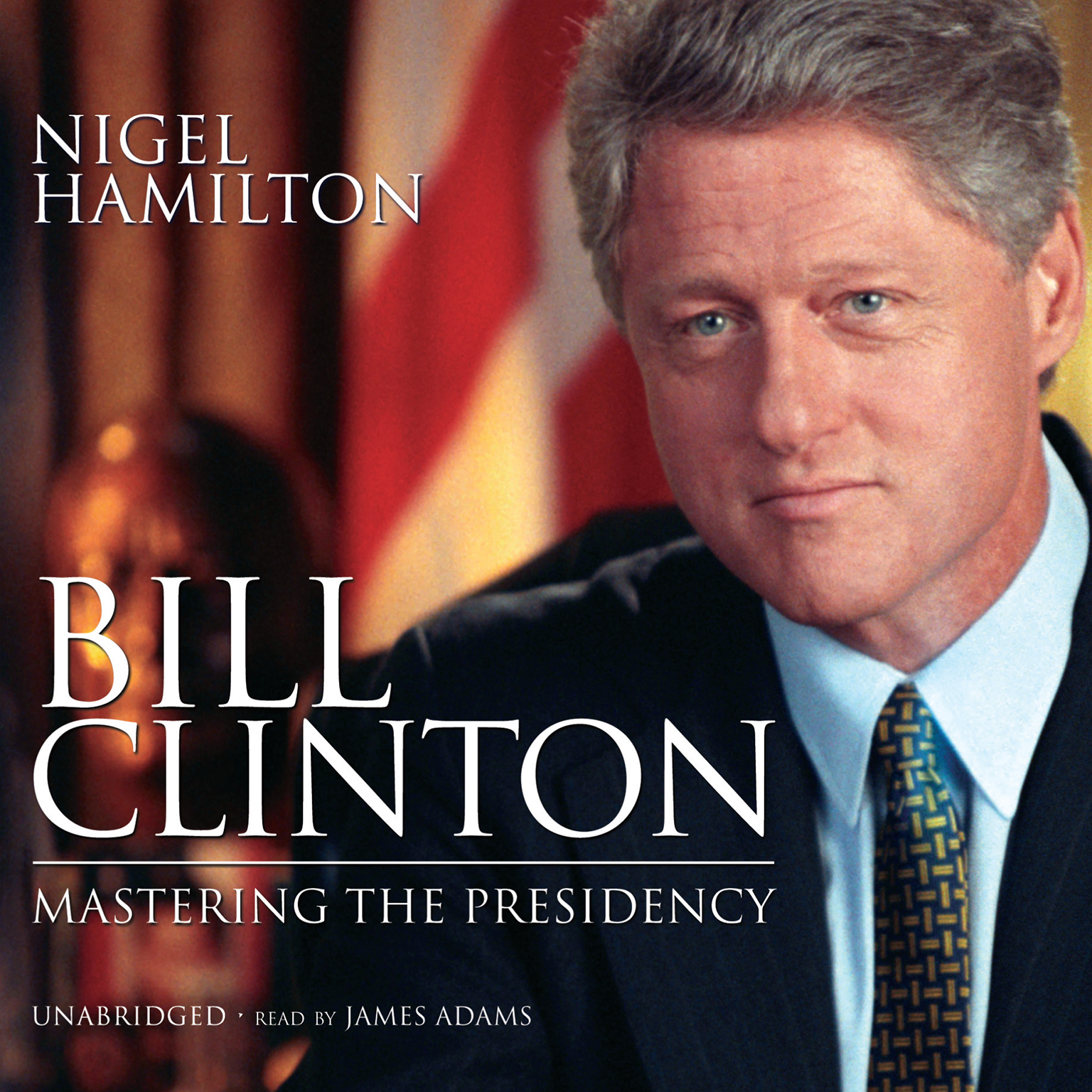 Printable Bill Clinton: Mastering the Presidency Audiobook Cover Art