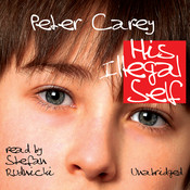 His Illegal Self Audiobook, by Peter Carey
