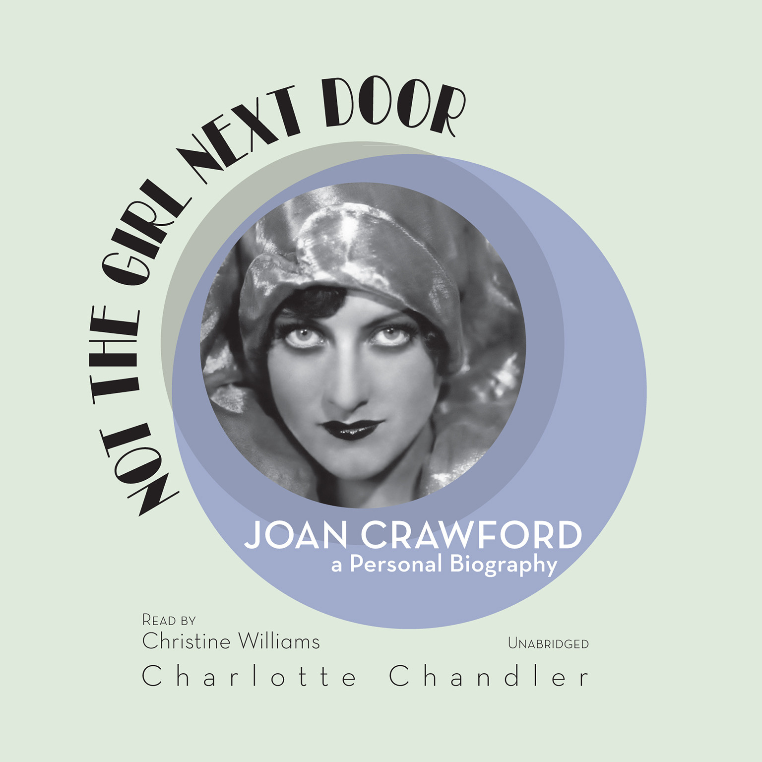 Printable Not the Girl Next Door: Joan Crawford, a Personal Biography Audiobook Cover Art