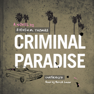 Criminal Paradise Audiobook, by Steven M. Thomas