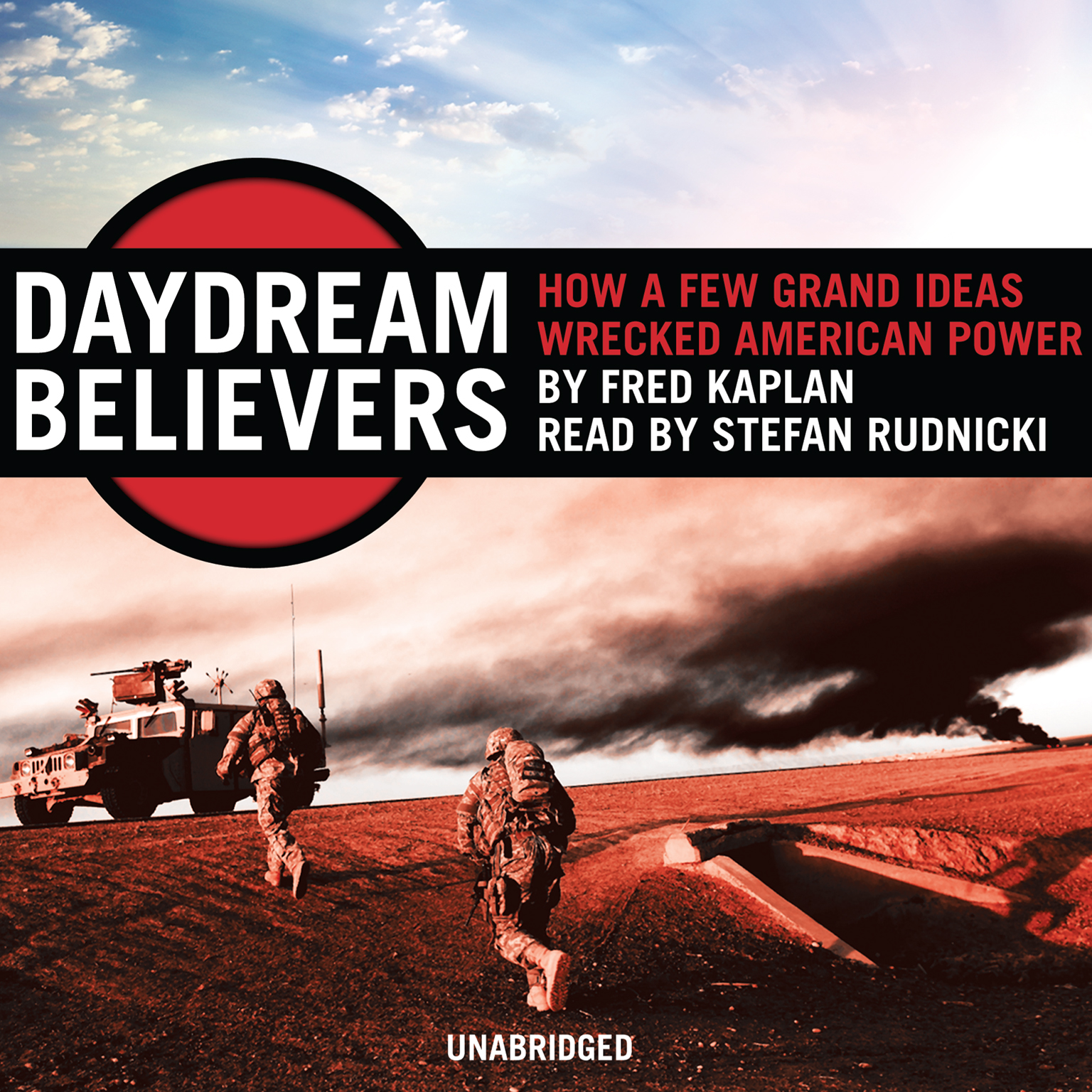 Printable Daydream Believers: How a Few Grand Ideas Wrecked American Power Audiobook Cover Art