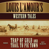 Louis L'Amour's Western Tales: Trap of Gold and Trail to Pie Town Audiobook, by Louis L'Amour