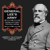 General Lee's Army: From Victory to Collapse Audiobook, by Joseph T. Glatthaar