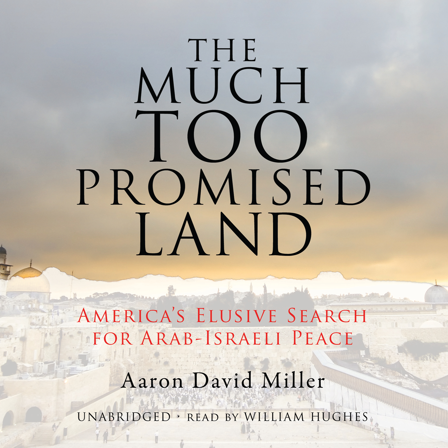 Printable The Much Too Promised Land: America's Elusive Search for Arab-Israeli Peace Audiobook Cover Art