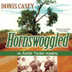 Hornswoggled: An Alafair Tucker Mystery Audiobook, by Donis Casey