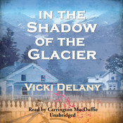 In the Shadow of the Glacier Audiobook, by Vicki Delany