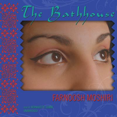 The Bathhouse Audiobook, by Farnoosh Moshiri