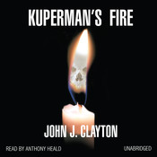 Kuperman's Fire Audiobook, by John J. Clayton