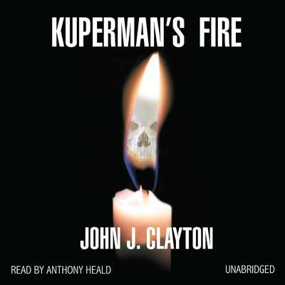 Kuperman's Fire Audiobook, by John J. Clayton