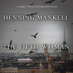 The Fifth Woman: A Kurt Wallander Mystery Audiobook, by Henning Mankell