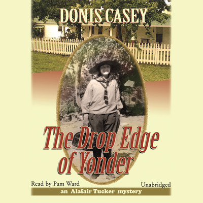 The Drop Edge of Yonder Audiobook, by Donis Casey