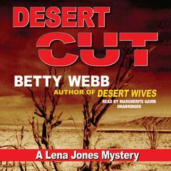 Desert Cut: A Lena Jones Mystery Audiobook, by Betty Webb