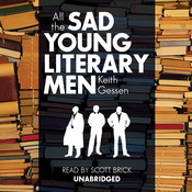 All the Sad Young Literary Men, by Keith Gessen