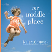 The Middle Place Audiobook, by Kelly Corrigan