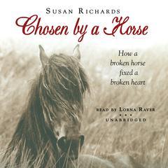 Chosen by a Horse: A Memoir Audiobook, by Susan Richards