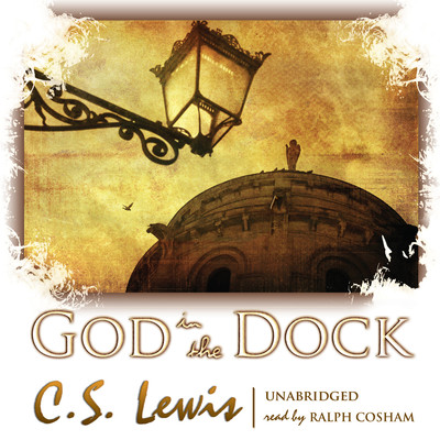 God in the Dock: Essays on Theology and Ethics Audiobook, by