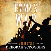 Emma's War: A True Story Audiobook, by Deborah Scroggins