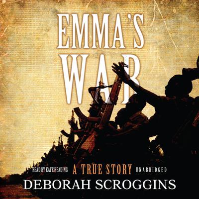 Emma's War: A True Story Audiobook, by Deborah Scroggins