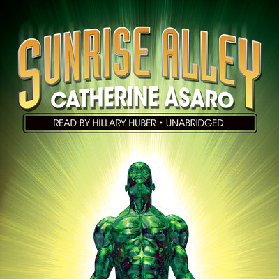 Sunrise Alley Audiobook, by Catherine Asaro