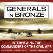 Generals in Bronze: Interviewing the Commanders of the Civil War Audiobook, by William B. Styple