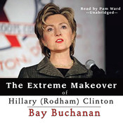 The Extreme Makeover of Hillary (Rodham) Clinton Audiobook, by Bay Buchanan