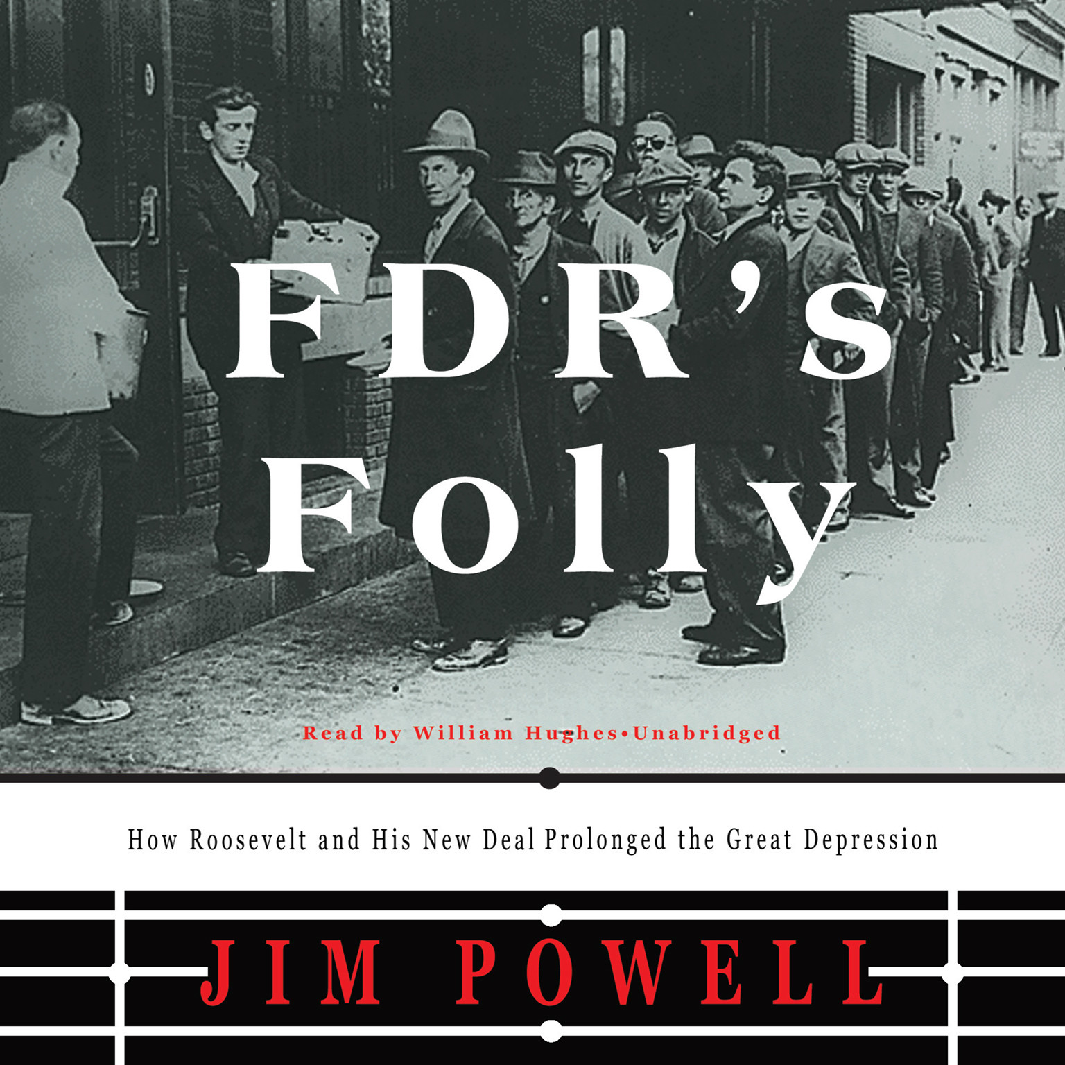 Printable FDR's Folly: How Roosevelt and His New Deal Prolonged the Great Depression Audiobook Cover Art