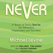 Never: A Book of Daily Don'ts for Personal Happiness and Success, by Michael Levine
