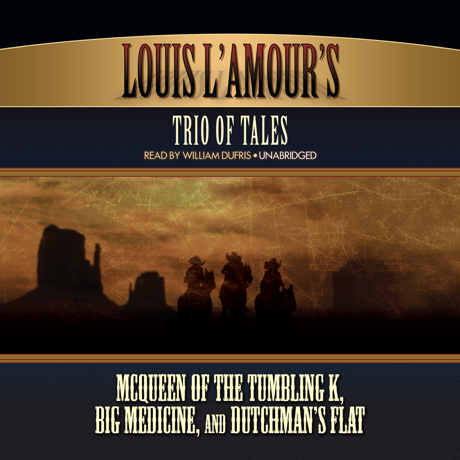 Printable Louis L'Amour's Trio of Tales: McQueen of the Tumbling K, Big Medicine, and Dutchman's Flat Audiobook Cover Art