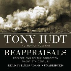 Reappraisals: Reflections on the Forgotten Twentieth Century Audiobook, by Tony Judt